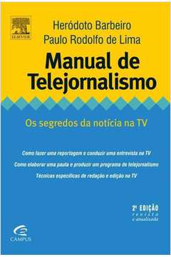 Manual De Telejornalismo - Os Segredos Da Noticia Na Tv