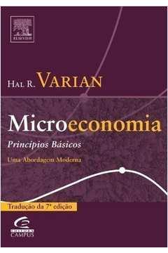 Microeconomia. Princípios Básicos. uma Abordagem Moderna