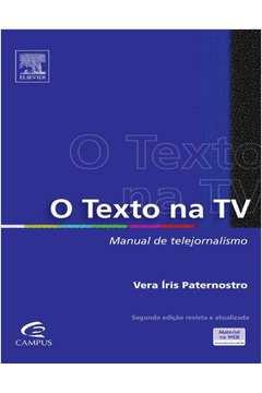 O Texto na Tv Manual de Telejornalismo 4a Tiragem Revista