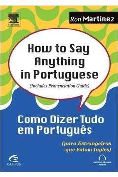 How To Say Anything In Portuguese (para Estrangeiros que Falam Inglês)