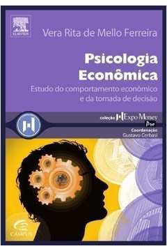 Psicologia Econômica: Estudo do Comportamento Econômico e da Tomada de Decisão