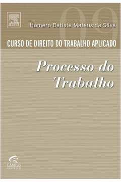 Curso de Direito do Trabalho Aplicado: Processo do Trabalho