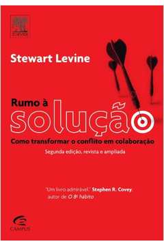 Rumo à solução - como transformar o conflito em colaboração - 2ª edição