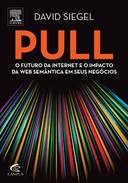 Pull: o Futuro da Internet e Impacto da Web Semântica Em Seus Negócios