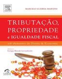 Tributação, Propriedade e Igualdade Fiscal sob elementos de Direito & Economia