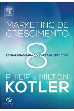 Livro Marketing De Crescimento Philip E Milton Kotler Estante
