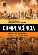 complacencia entenda por que o brasil cresce menos do que pode