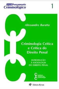 Criminologia Crítica e Crítica do Direito Penal - Introdução a Sociologia do Direito Penal
