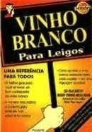 Vinho Branco para Leigos