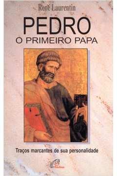 Pedro o Primeiro Papa