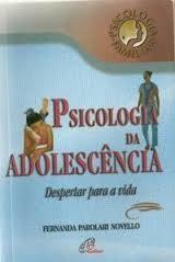 Psicologia Da Adolescencia - Despertar Para A Vida