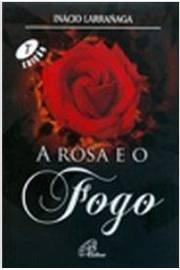 ROSA E O FOGO, A - 8ªED.