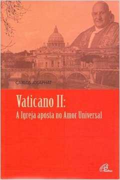Vaticano II : A Igreja aposta no amor universal