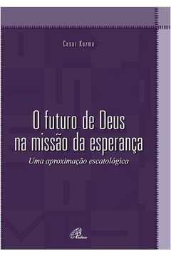 O Futuro de Deus na Missao da Esperanca