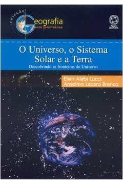 Universo o Sistema Solar e a Terra, o
