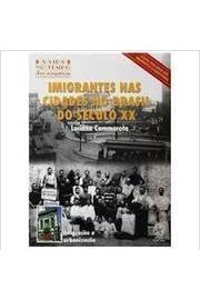 Imigrantes Nas Cidades no Brasil do Seculo XX