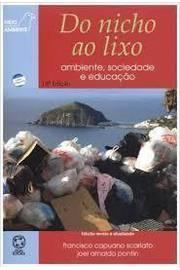 Do Nicho ao Lixo - Ambiente , Sociedade e Educação -edição Revista e A