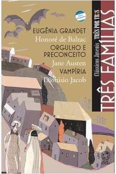 Três Famílias: Eugênia Grandet / Orgulho e Preconceito / Vampíria - Clássicos Juvenis Três por Três