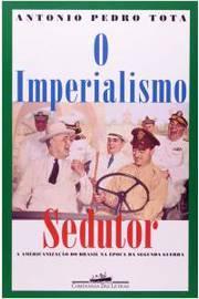 IMPERIALISMO SEDUTOR, O