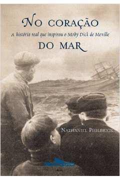 No Coração do Mar - a História Real que Inspirou o Moby Dick de Melvile
