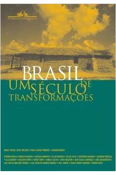 Brasil - Um Seculo De Transformacoes