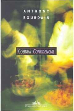 Cozinha Confidencial - uma Aventura Nas Entranhas da Culinária