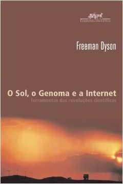 Sol, o Genoma e a Internet: Ferramentas das Revolucões Cientificas, O