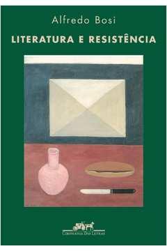 Livro Literatura E Resist U00eancia Alfredo Bosi Estante