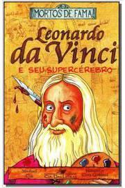 Mortos de fama: Leonardo da vinci e seu supercérebro