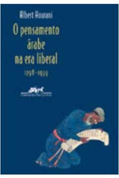 O PENSAMENTO ARABE NA ERA LIBERAL - 1798 - 1939
