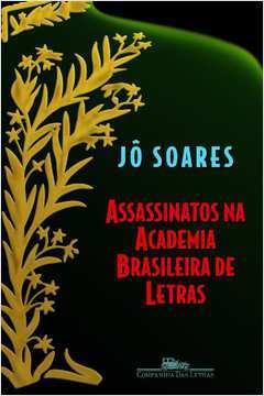 Assassinatos na Academia Brasileira de Letras Romance