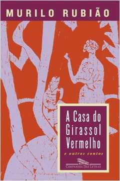 A Casa do Girassol Vermelho e Outros Contos