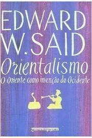 ORIENTALISMO - O ORIENTE COMO INVERSÃO DO OCIDENTE