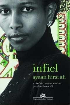 Infiel: a Historia da Mulher Que Desafiou o Islã