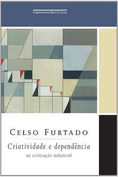 Criatividade e Dependência na Civilização Industrial