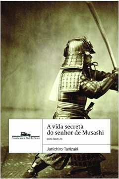 A vida secreta do senhor Musashi