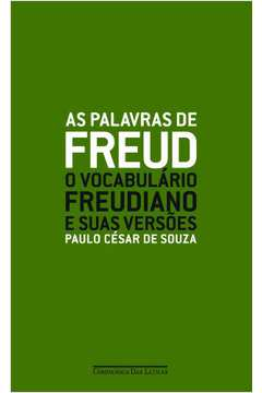 Palavras de Freud: o Vocabulário Freudiano e Suas Versões, As