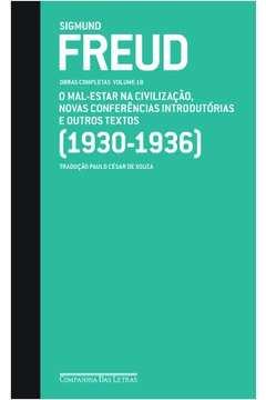 Freud - Obras Completas Volume 18 : O Mal-Estar Na Civilização, Nova