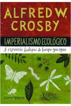 Livros de alfred w crosby estante virtual imperialismo ecologico bolso fandeluxe Image collections