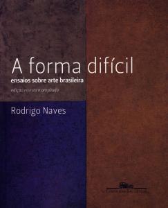 Forma Difícil, A: Ensaios Sobre Arte Brasileira