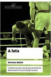 A Luta - a Historia da Maior Luta de Boxe do Seculo Xx - Muhammad Ali Versus George Foreman - de Bolso