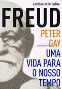 A Biografia Definitiva Freud uma Vida para o Nosso Tempo