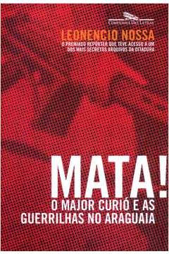 Mata! o Major Curió e as Guerrilhas no Araguaia