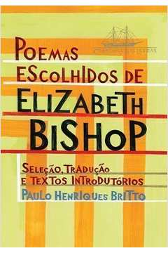 POEMAS ESCOLHIDOS DE ELIZABETH BISHOP