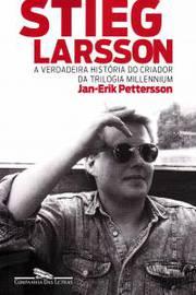 Stieg Larsson - A Verdadeira História Do Criador Da Trilogia Millennium