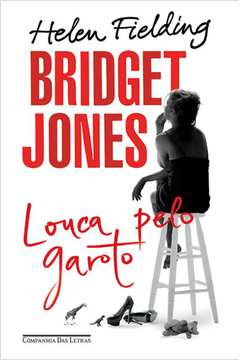 Bridget Jones: Louca Pela Garoto