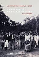Da Escravidão ao Trabalho Livre Brasil 1550-1900