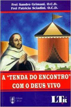 TENDA DO ENCONTRO COM O DEUS VIVO - 1