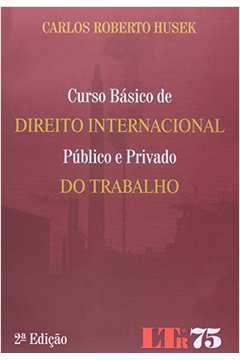 Curso Basico de Direito Internacional Publico e Privado do Trabalho