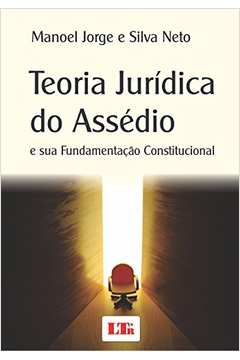 TEORIA JURÍDICA DO ASSÉDIO e sua Fundamentação Constitucional